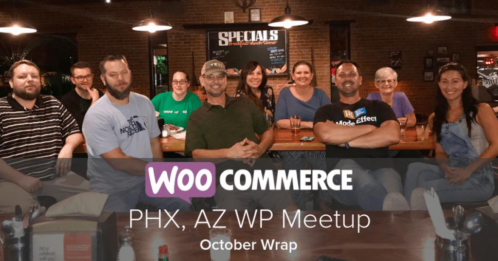 WPMeetup, WPAZ, WPAZWOO, WordPress PHX, wp phoenix, woocommerce, woocommerce phoenix